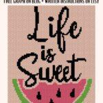 MAIN BLOG PIN - Life is Sweet Quote Pattern & Free Graph   Magic Yarn Pixels
