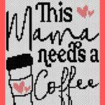 MAIN BLOG PIN - This Mama Needs A Coffee | Magic Yarn Pixels